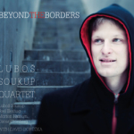 Beyond the Borders by Lubos Soukup Quartet, New Port Line 2012